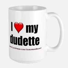 """Love My Dudette"" Mug"