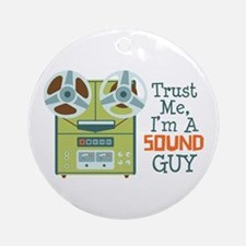 Trust Me Im a Sound Guy Ornament (Round)