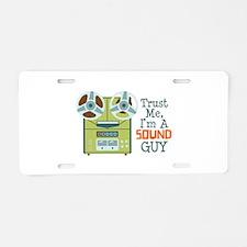 Trust Me Im a Sound Guy Aluminum License Plate