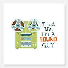 "Trust Me Im a Sound Guy Square Car Magnet 3"" x 3"""