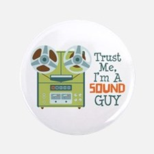 """Trust Me Im a Sound Guy 3.5"""" Button (100 pack)"""