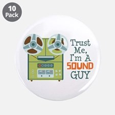 "Trust Me Im a Sound Guy 3.5"" Button (10 pack)"