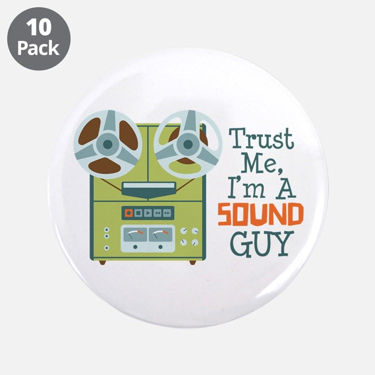 """Trust Me Im a Sound Guy 3.5"""" Button (10 pack)"""