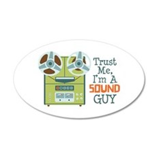 Trust Me Im a Sound Guy Wall Decal