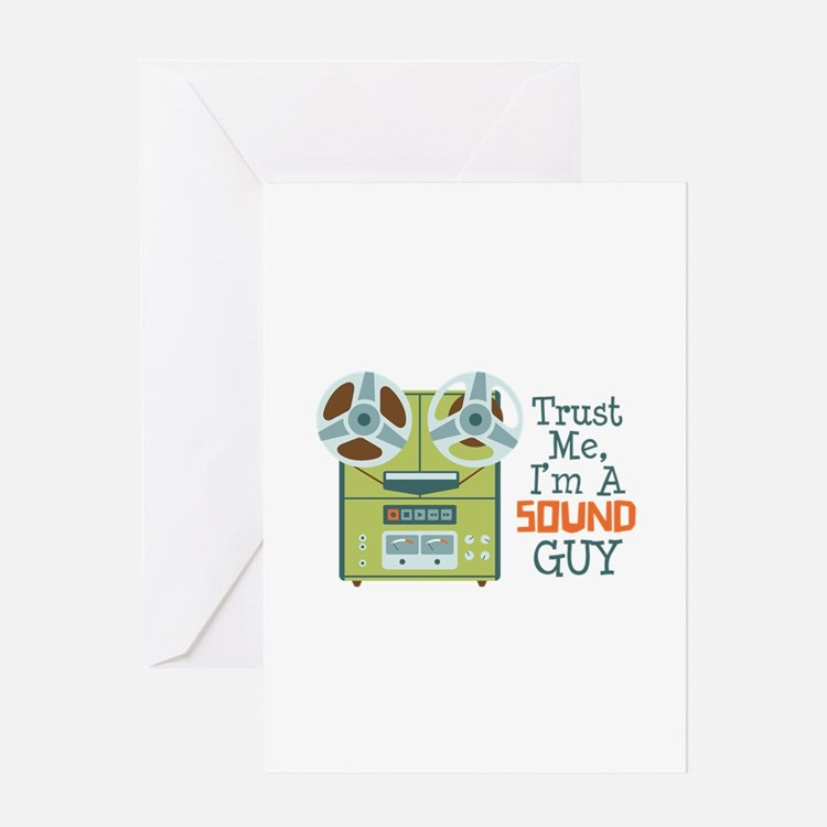 Trust Me Im a Sound Guy Greeting Cards