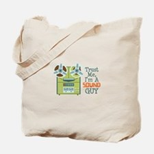 Trust Me Im a Sound Guy Tote Bag