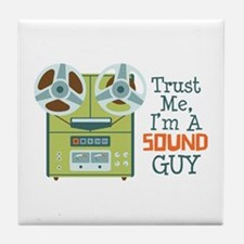 Trust Me Im a Sound Guy Tile Coaster