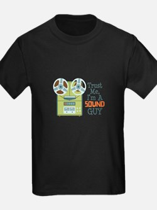 Trust Me Im a Sound Guy T-Shirt