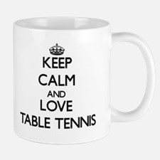 Keep calm and love Table Tennis Mugs