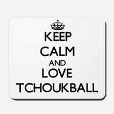 Keep calm and love Tchoukball Mousepad