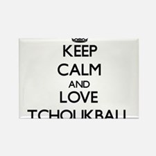Keep calm and love Tchoukball Magnets