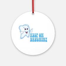 Keep On Brushing - Dental Ornament (Round)
