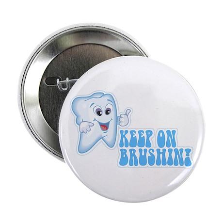 "Keep On Brushing - Dental 2.25"" Button (100 pack)"