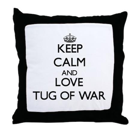 Keep calm and love Tug Of War Throw Pillow