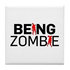 Being Zombie Tile Coaster