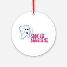 Keep On Brushing Dental Hygiene Ornament (Round)