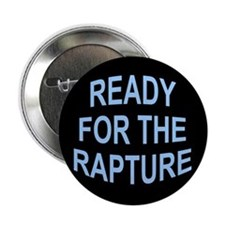 "READY FOR THE RAPTURE 2.25"" Button (10 pack)"