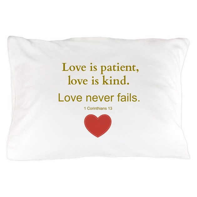 Love Is Patient Love Is Kind Pillow Case By Wereallrandomhere