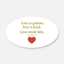 Love is Patient, Love is Kind Oval Car Magnet