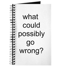 what could possibly go wrong Journal