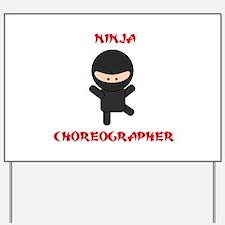 Ninja Choreographer Yard Sign
