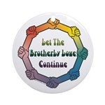 Let Brotherly Love Continue Ornament (Round)