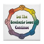Let Brotherly Love Continue Tile Coaster