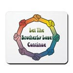 Let Brotherly Love Continue Mousepad