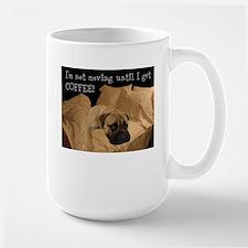 Bullmastiff-Im not moving until I get coffee Mugs