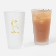 Dogs Bollocks Drinking Glass