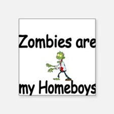 Zombies are my Homeboys Sticker