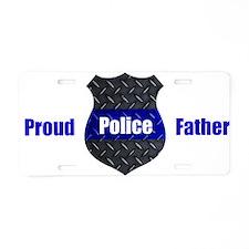 Proud Police Father Aluminu Aluminum License Plate