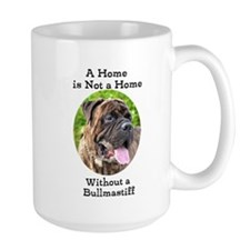 Bullmastiff-A Home is not a home Mugs