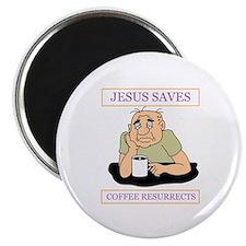 Jesus Saves Coffee Resurrects Magnet