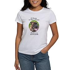 Bullmastiff-A Home is not a home T-Shirt