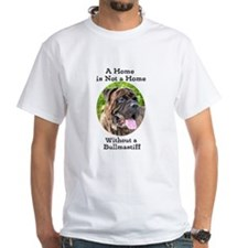 Bullmastiff-A Home is not a home T-Shirt