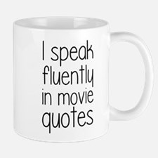 I Speak Fluently In Movie Quotes Mug