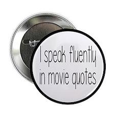 """I Speak Fluently In Movie Q 2.25"""" Button (10 pack)"""