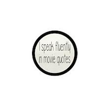 I Speak Fluently In Movie Quotes Mini Button