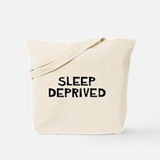 Sleep Deprived Sleep Depriver Tote Bag