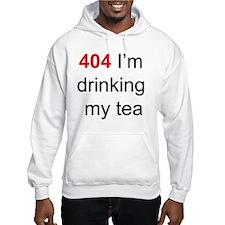 404 I'm drinking my tea Hoodie