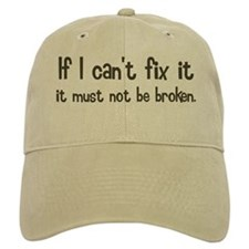 If I Can't Fix It Baseball Cap