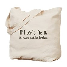If I Can't Fix It Tote Bag