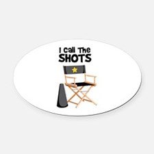 I Call the Shots Oval Car Magnet
