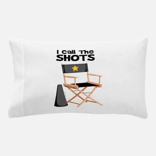 I Call the Shots Pillow Case