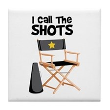I Call the Shots Tile Coaster