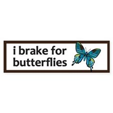 I brake for butterflies bumper sticker Bumper Stic