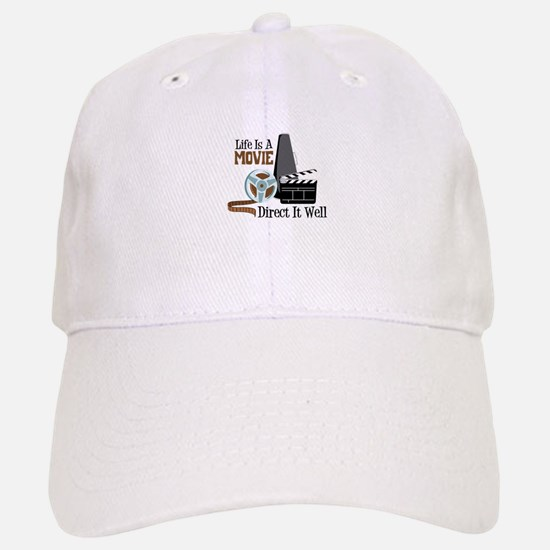 Life is a Movie Direct it Well Baseball Hat