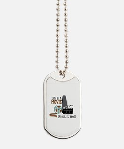Life is a Movie Direct it Well Dog Tags