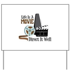 Life is a Movie Direct it Well Yard Sign